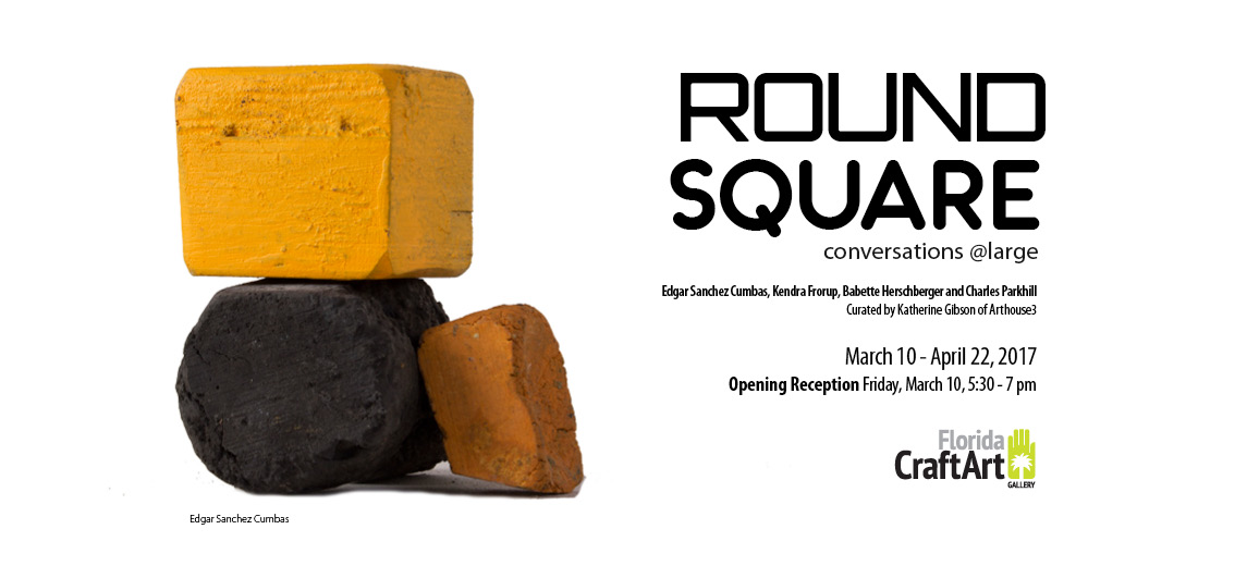 Round Square Florida CraftArt presents an exhibition of four artists