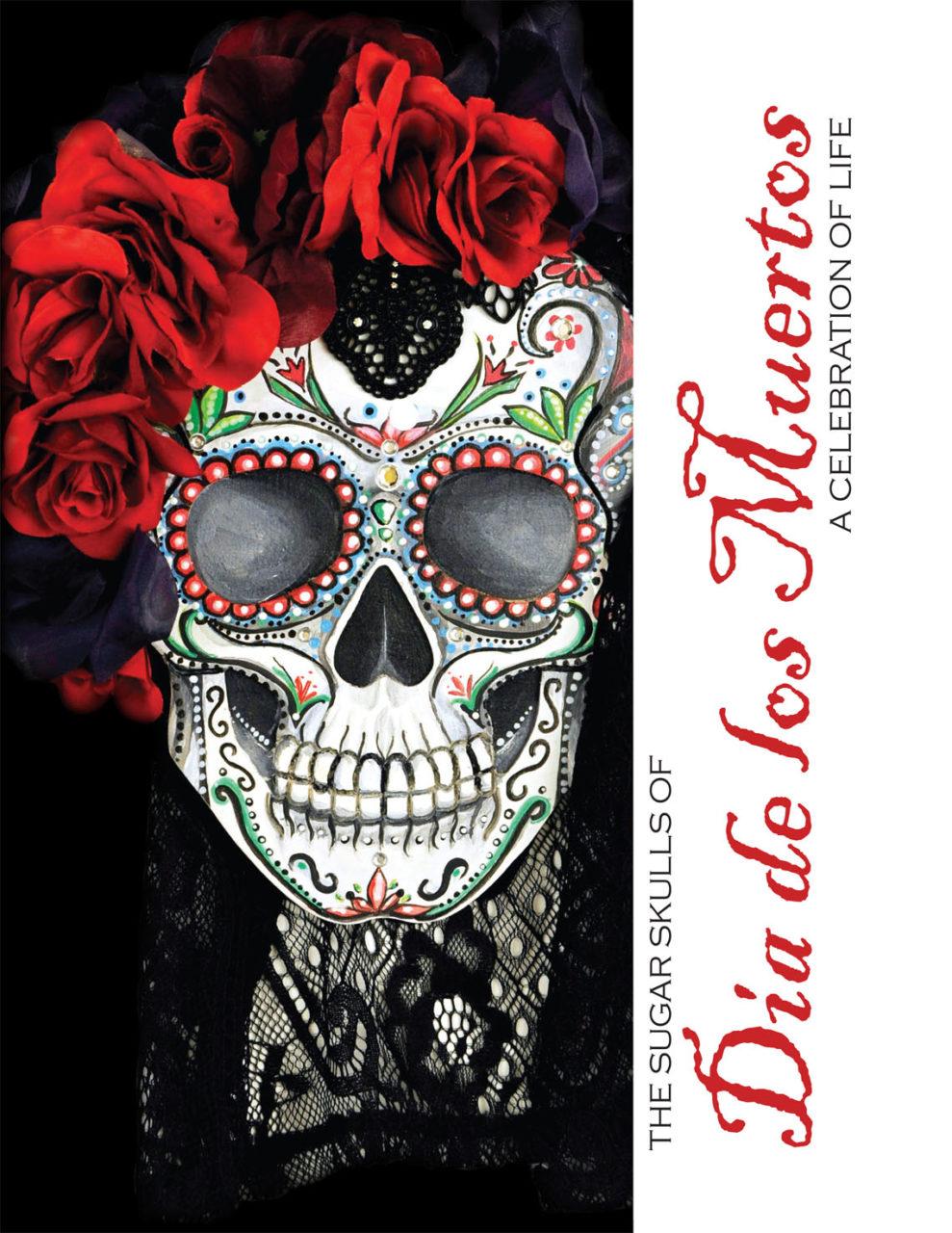 The Sugar Skulls of Dia de los Muertos Book